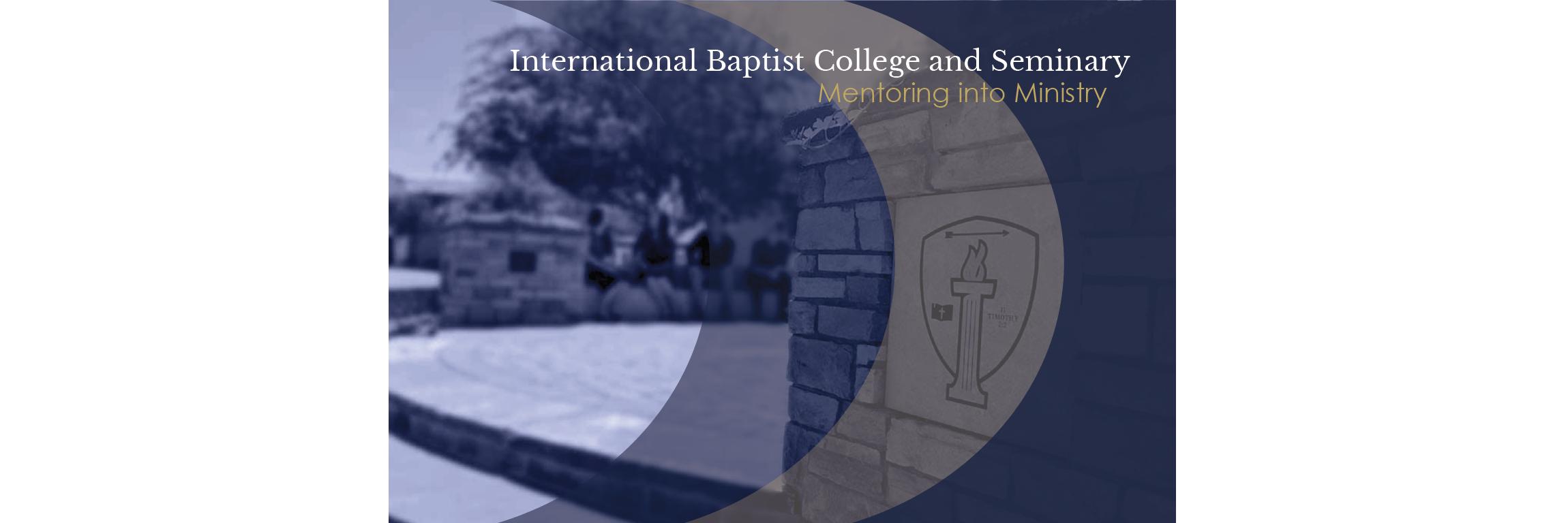 International Baptist College - International Baptist College & Seminary
